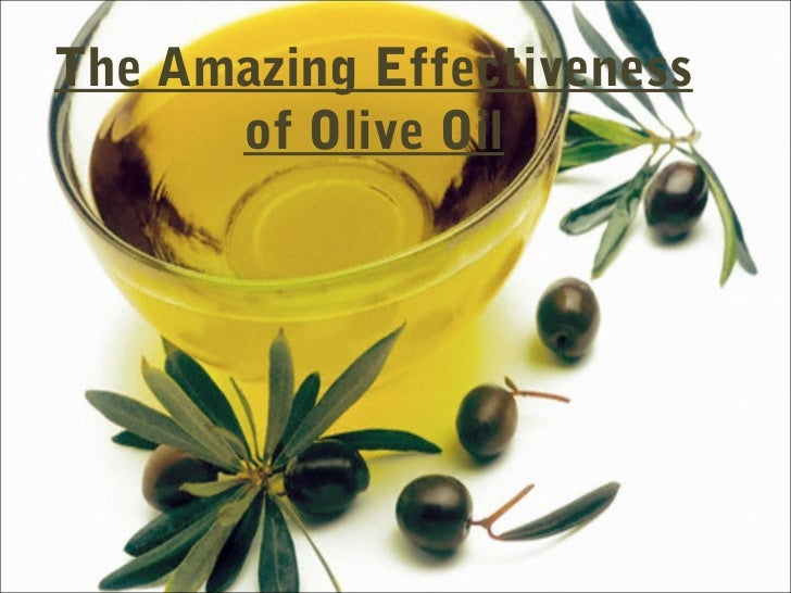 The Amazing Effectiveness      of Olive Oil