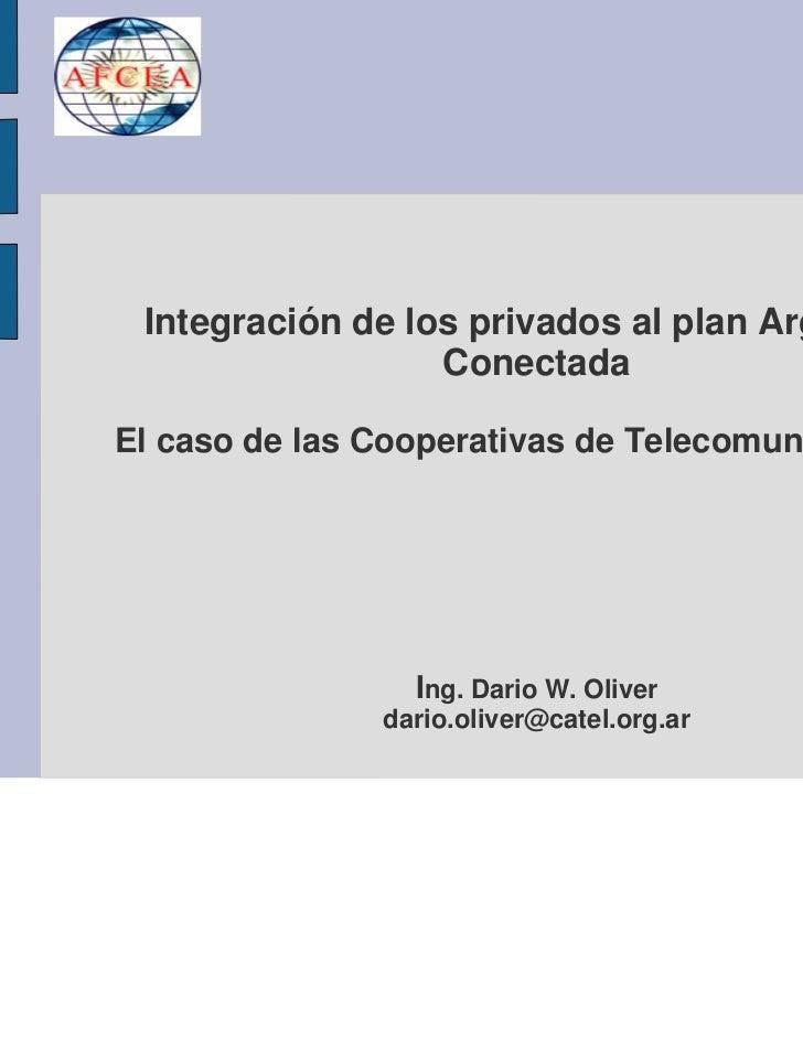 Integración de los privados al plan Argentina                  ConectadaEl caso de las Cooperativas de Telecomunicaciones ...