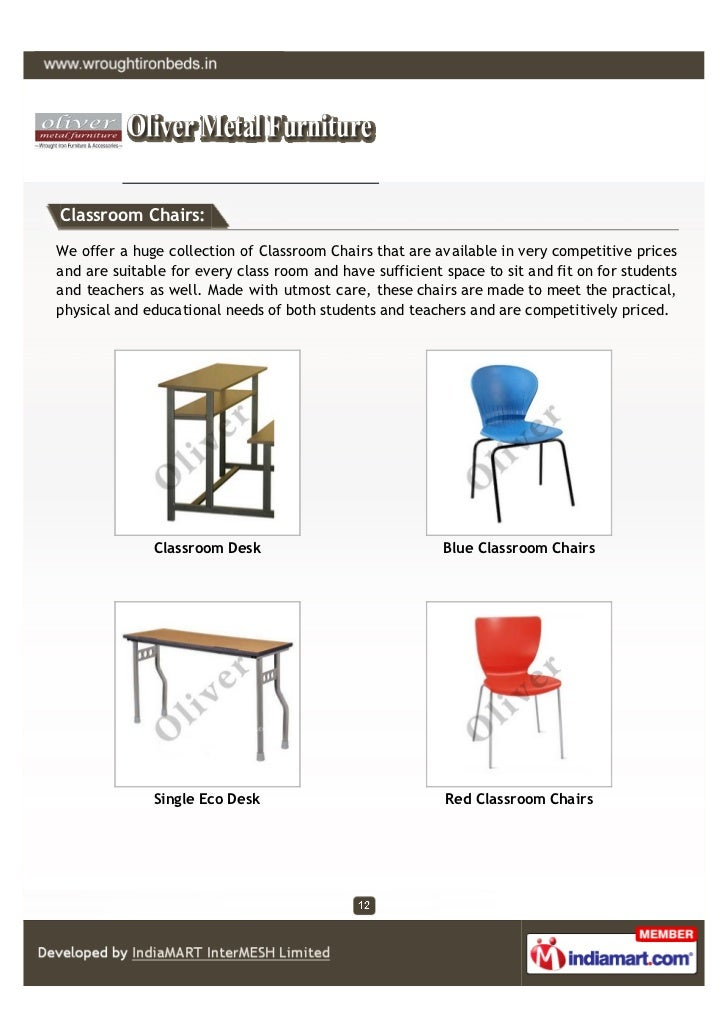 Classroom Chairs:We offer a huge collection of Classroom Chairs that are available in very competitive pricesand are suita...