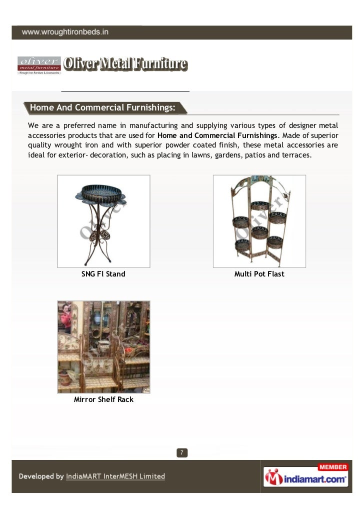 Home And Commercial Furnishings:We are a preferred name in manufacturing and supplying various types of designer metalacce...