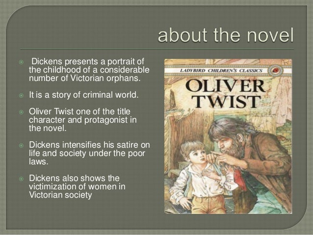 oliver twist criticism society Free essay: dickens' criticism of the 1834 poor law in oliver twist dickens criticised the 1834 poor law in many different ways within the first five.
