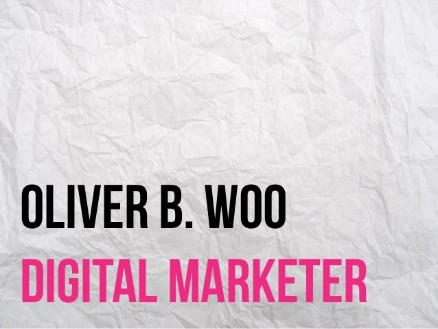OLIVER B. WOODIGITAL MARKETER