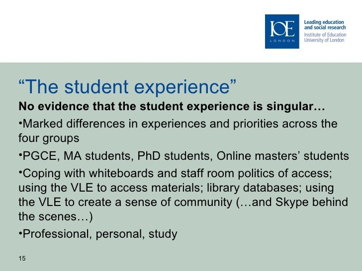 """""""The student experience""""No evidence that the student experience is singular…•Marked differences in experiences and priorit..."""