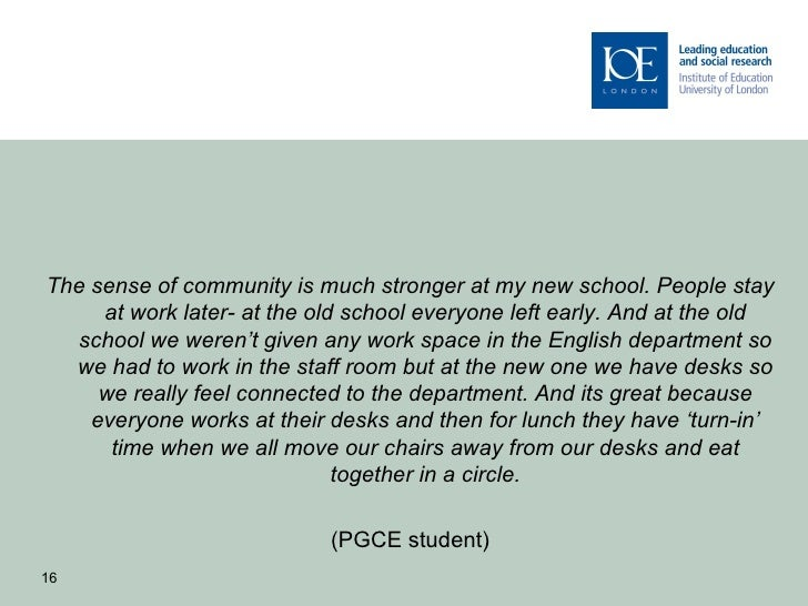 The sense of community is much stronger at my new school. People stay     at work later- at the old school everyone left e...