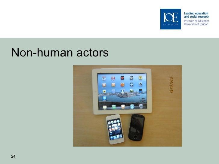 Non-human actors24