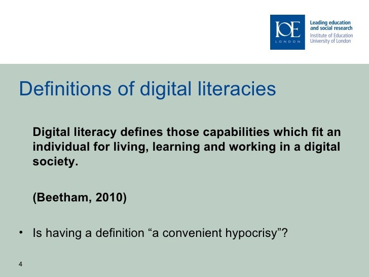 Definitions of digital literacies    Digital literacy defines those capabilities which fit an    individual for living, le...