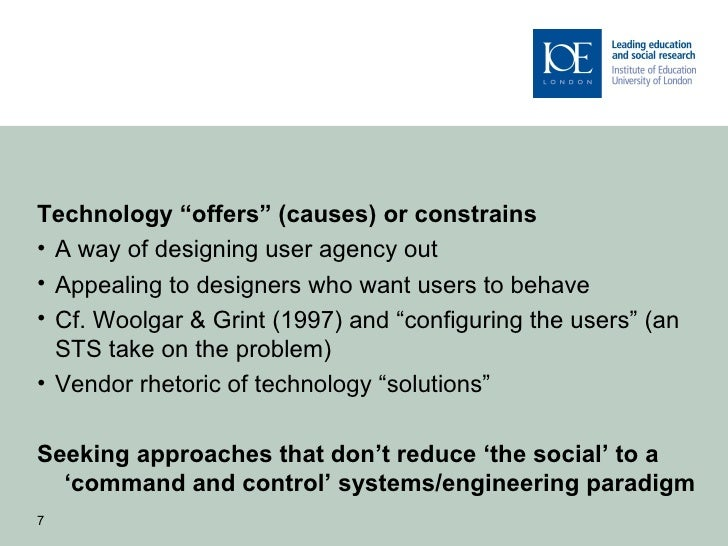 """Technology """"offers"""" (causes) or constrains• A way of designing user agency out• Appealing to designers who want users to b..."""