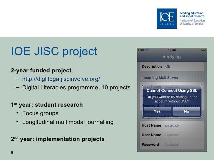 IOE JISC project2-year funded project  – http://diglitpga.jiscinvolve.org/  – Digital Literacies programme, 10 projects1st...