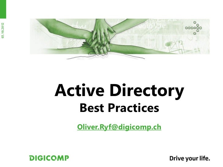 03.10.2012             Active Directory                Best Practices               Oliver.Ryf@digicomp.ch