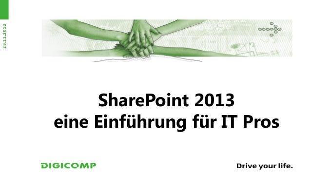 29.11.2012                  SharePoint 2013             eine Einführung für IT Pros