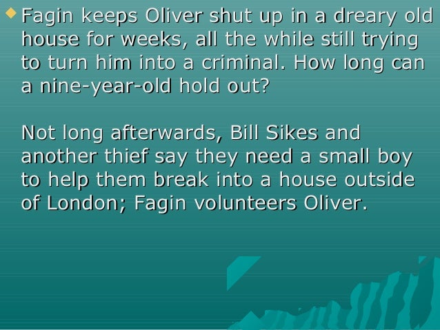  Fagin keeps Oliver shut up in a dreary oldFagin keeps Oliver shut up in a dreary old house for weeks, all the while stil...
