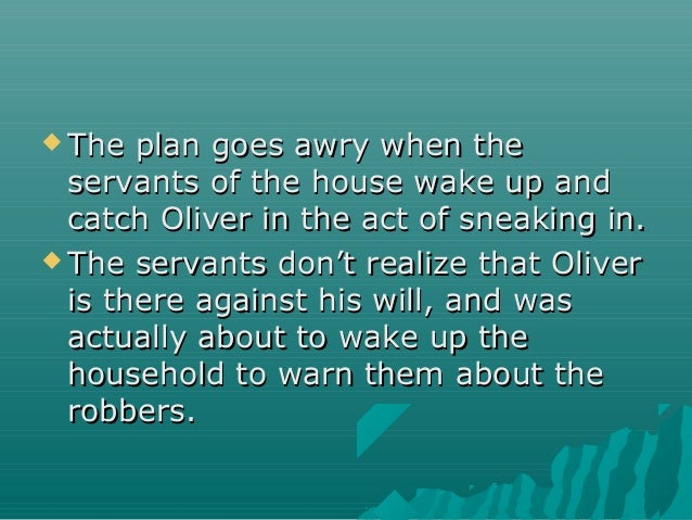  The plan goes awry when theThe plan goes awry when the servants of the house wake up andservants of the house wake up an...