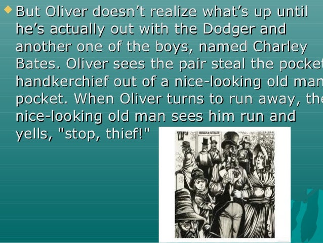  But Oliver doesn't realize what's up untilBut Oliver doesn't realize what's up until he's actually out with the Dodger a...