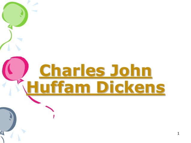 Charles JohnHuffam Dickens                 1