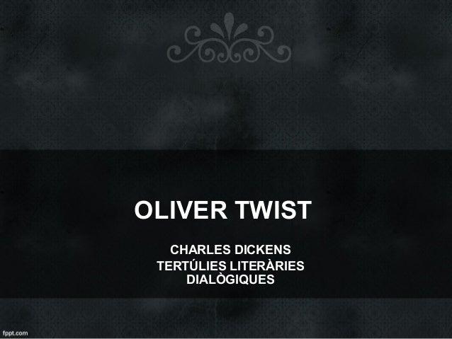 OLIVER TWIST CHARLES DICKENS TERTÚLIES LITERÀRIES DIALÒGIQUES