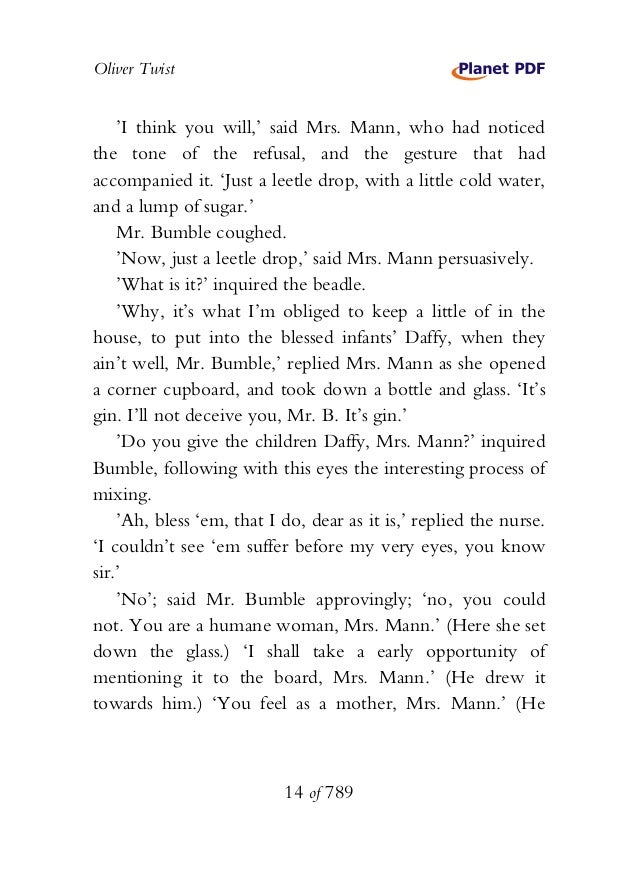 Oliver Twist 'I think you will,' said Mrs. Mann, who had noticed the tone of the refusal, and the gesture that had accompa...