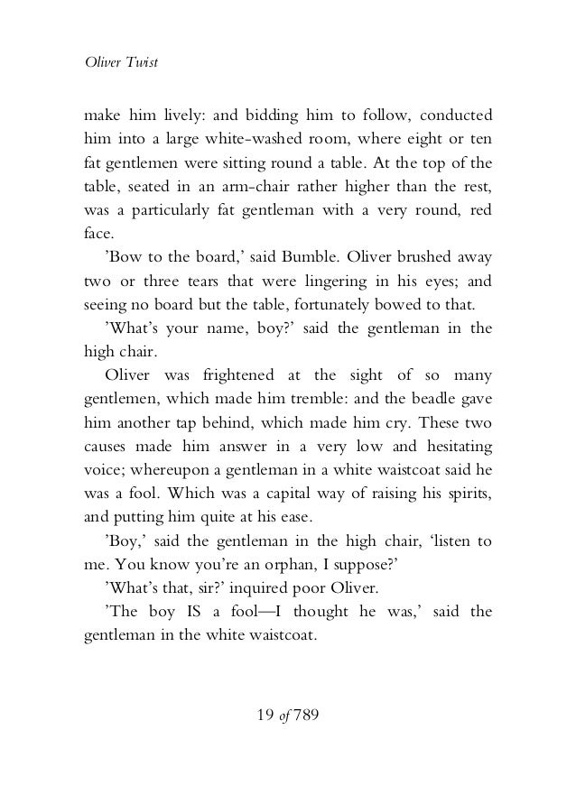Oliver Twist make him lively: and bidding him to follow, conducted him into a large white-washed room, where eight or ten ...