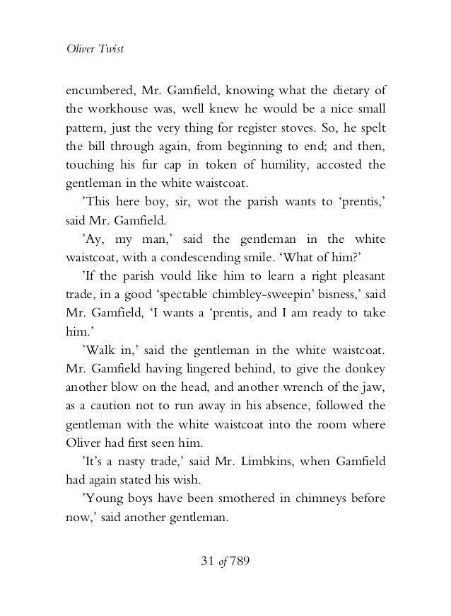 Oliver Twist encumbered, Mr. Gamfield, knowing what the dietary of the workhouse was, well knew he would be a nice small p...