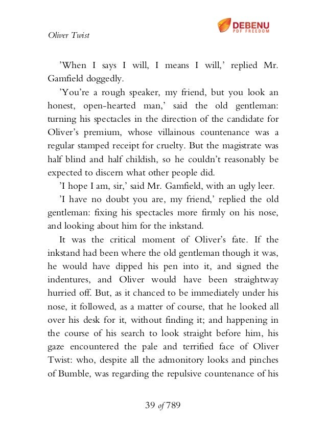 Oliver Twist 'When I says I will, I means I will,' replied Mr. Gamfield doggedly. 'You're a rough speaker, my friend, but ...
