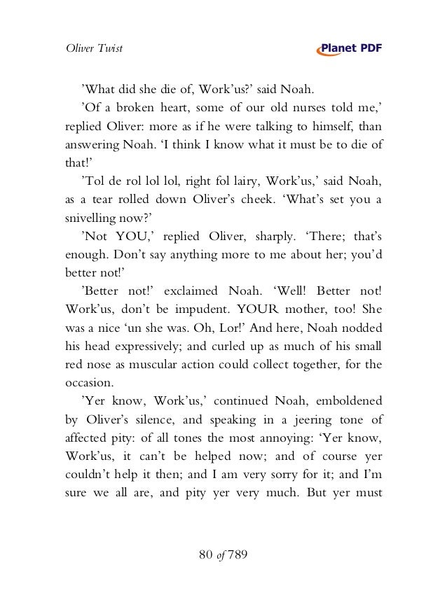 Oliver Twist 'What did she die of, Work'us?' said Noah. 'Of a broken heart, some of our old nurses told me,' replied Olive...