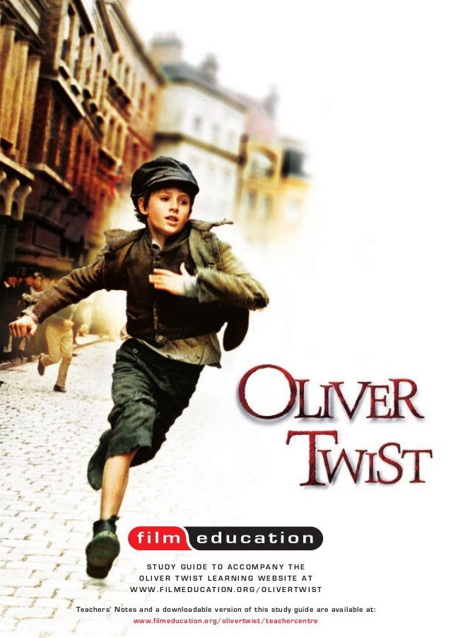 STUDY GUIDE TO ACCOMPANY THE               OLIVER TWIST LEARNING WEBSITE AT              WWW.FILMEDUCATION.ORG/OLIVERTWIST...