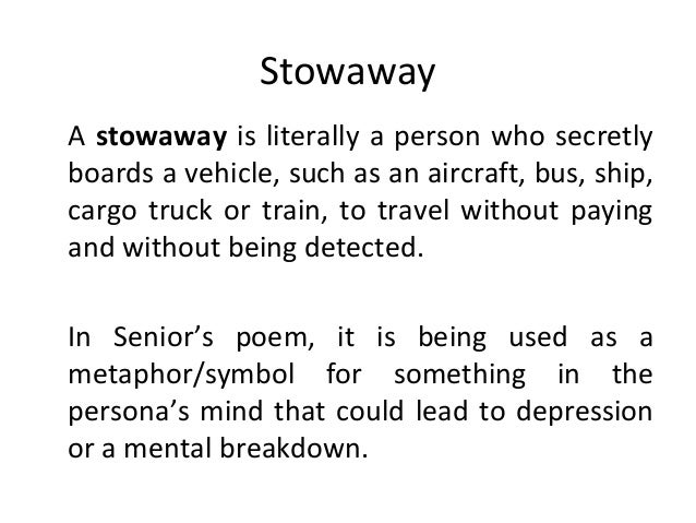 stowaway olive senior Sample poetry essay in gardening in the tropic, repetition is the most important feature of olive senior's craft with reference to at least 3 poems, discuss the validity of this statement.