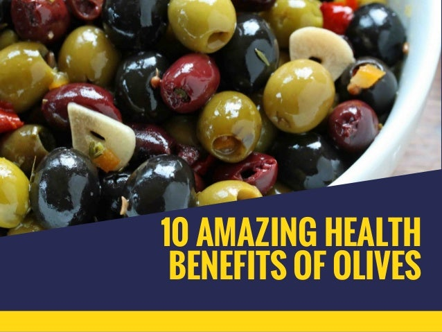 10 AMAZING HEALTH BENEFITS OF OLIVES