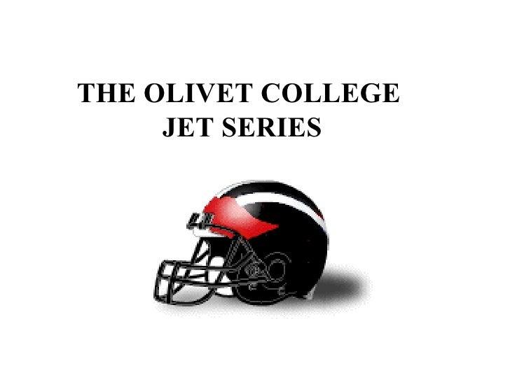 THE  OLIVET COLLEGE   JET SERIES