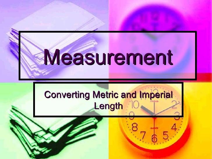 Measurement Converting Metric and Imperial Length