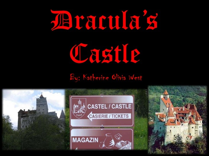 Dracula's Castle<br />By: Katherine Olivia West<br />