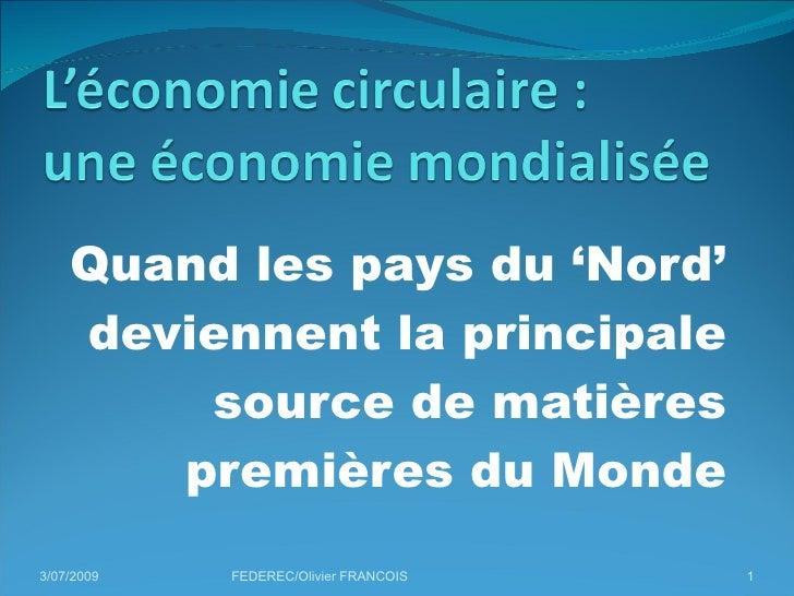 Quand les pays du 'Nord' deviennent la principale source de matières premières du Monde 3/07/2009 FEDEREC/Olivier FRANCOIS