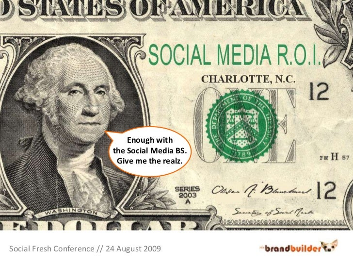 Enough with<br />the Social Media BS.<br />Give me the realz.<br />Social Fresh Conference // 24 August 2009<br />