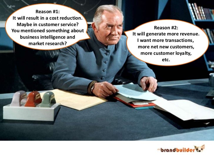 Reason #1:<br />It will result in a cost reduction.<br />Maybe in customer service?<br />You mentioned something about<br ...