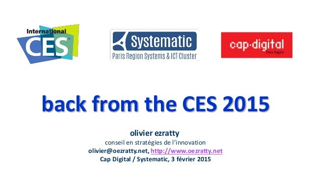 back from the CES 2015 olivier ezratty conseil en stratégies de l'innovation olivier@oezratty.net, http://www.oezratty.net...