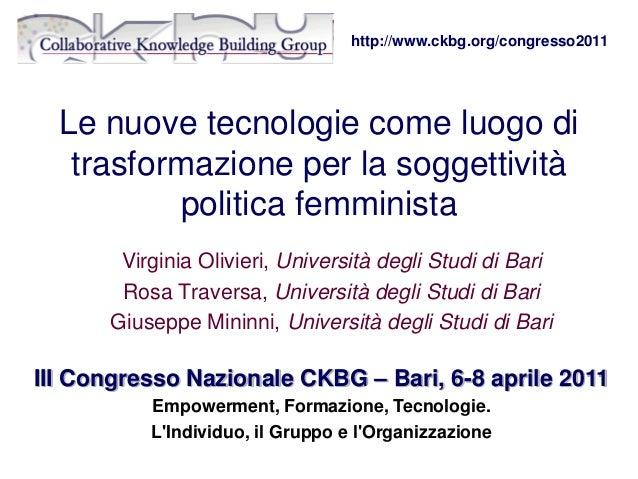 Le nuove tecnologie come luogo di trasformazione per la soggettività politica femminista Virginia Olivieri, Università deg...
