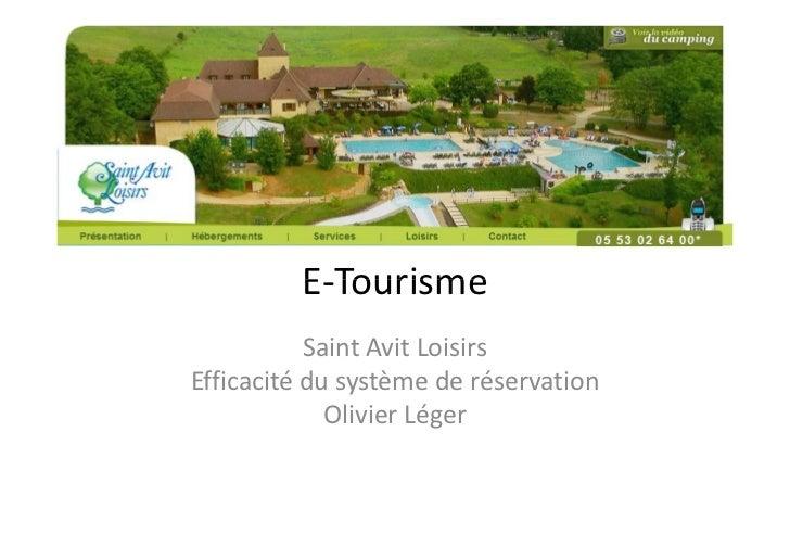 E-Tourisme           Saint Avit LoisirsEfficacité du système de réservation             Olivier Léger