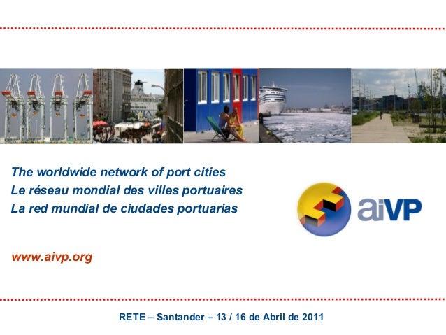 The worldwide network of port cities Le réseau mondial des villes portuaires La red mundial de ciudades portuarias  www.ai...