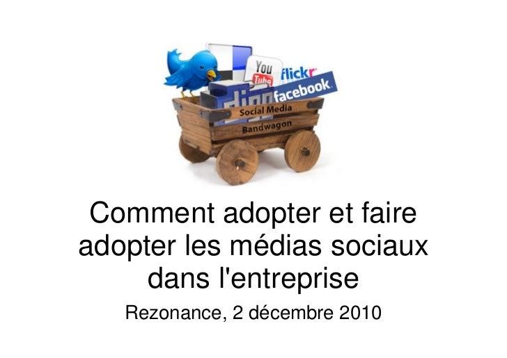 Comment adopter et faire adopter les médias sociaux      dans l'entreprise    Rezonance, 2 décembre 2010