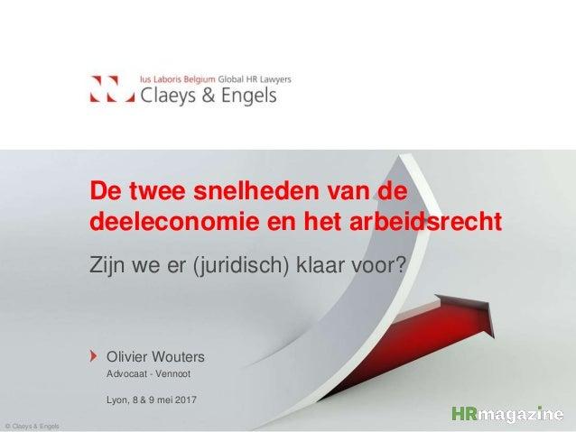 De twee snelheden van de deeleconomie en het arbeidsrecht Zijn we er (juridisch) klaar voor? Olivier Wouters Advocaat - Ve...