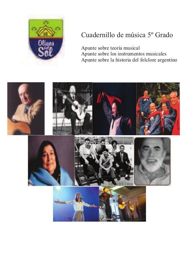 Cuadernillo de música 5º Grado Apunte sobre teoría musical Apunte sobre los instrumentos musicales Apunte sobre la histori...
