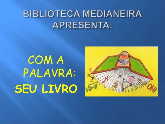 COM A PALAVRA: SEU LIVRO