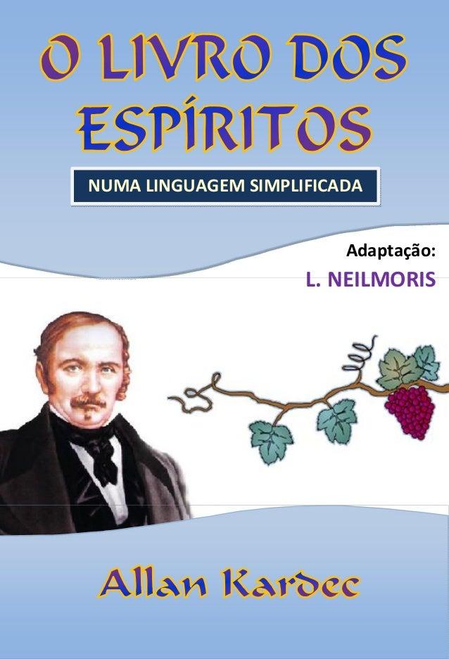 O NUMA LINGUAGEMSIMPLIFICADA Adaptação: L.NEILMORIS