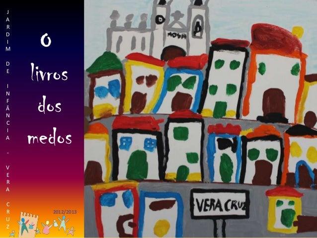 OlivrosdosmedosJARDIMDEINFÂNCIA-VERACRUZ2012/2013