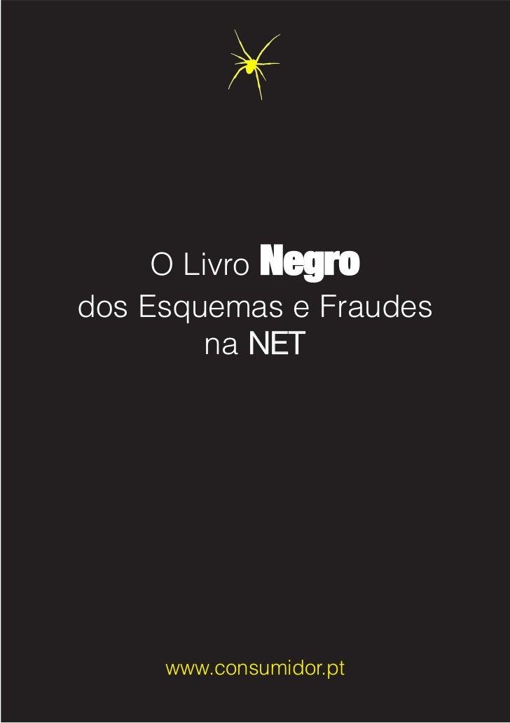 O Livro Negrodos Esquemas e Fraudes         na NET     www.consumidor.pt