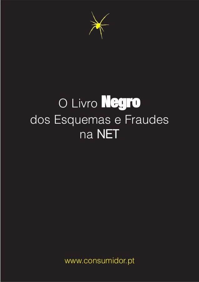 O Livro NNeeggrroo dos Esquemas e Fraudes na NNEETT www.consumidor.pt