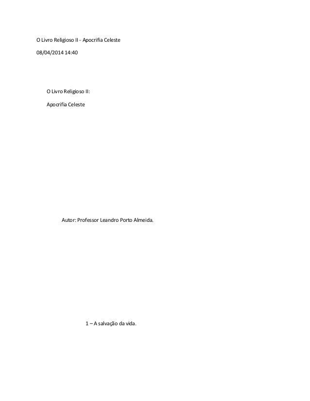 O Livro Religioso II - Apocrifia Celeste 08/04/2014 14:40 O Livro Religioso II: Apocrifia Celeste Autor: Professor Leandro...