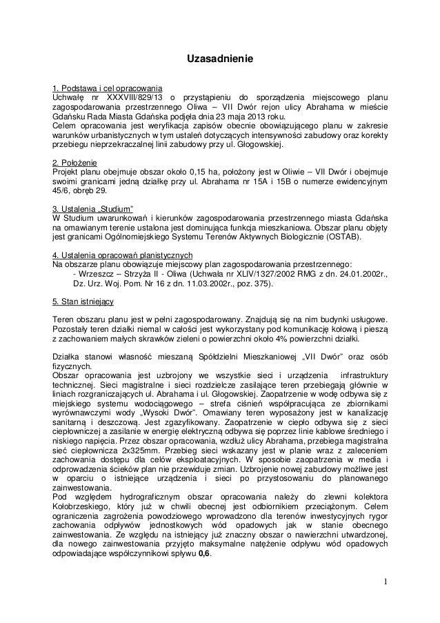 1 Uzasadnienie 1. Podstawa i cel opracowania Uchwałę nr XXXVIII/829/13 o przystąpieniu do sporządzenia miejscowego planu z...