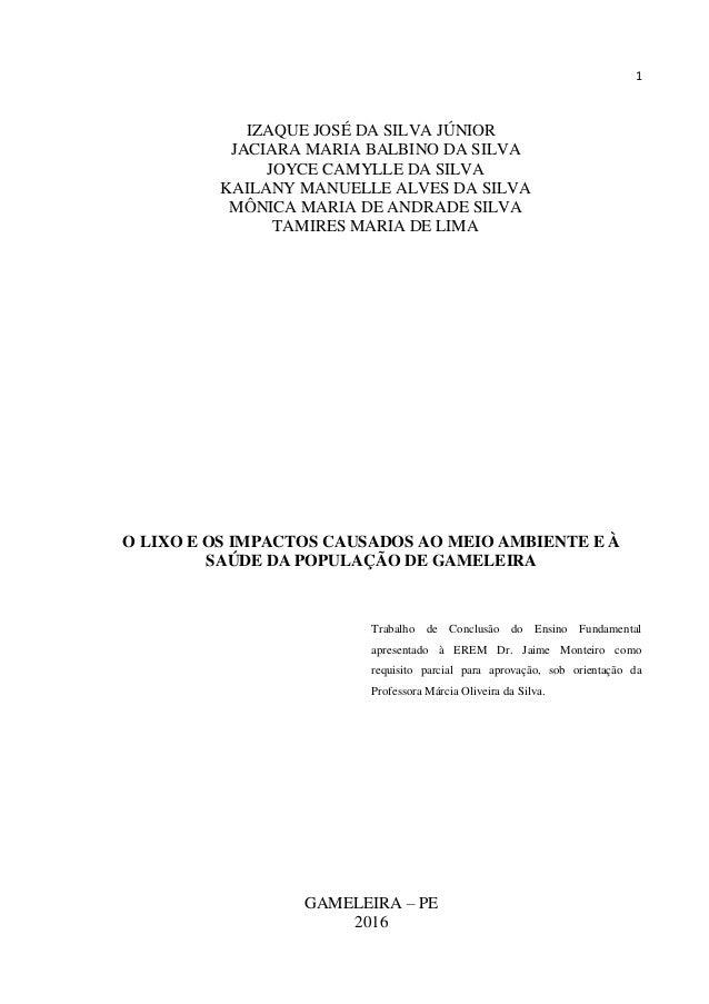 1 IZAQUE JOSÉ DA SILVA JÚNIOR JACIARA MARIA BALBINO DA SILVA JOYCE CAMYLLE DA SILVA KAILANY MANUELLE ALVES DA SILVA MÔNICA...