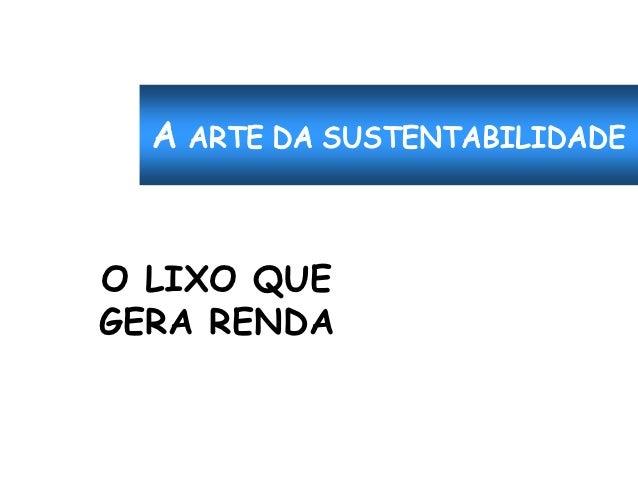 O LIXO QUEGERA RENDA