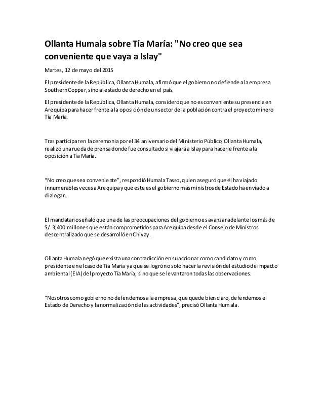 """Ollanta Humala sobre Tía María: """"No creo que sea conveniente que vaya a Islay"""" Martes, 12 de mayo del 2015 El presidentede..."""